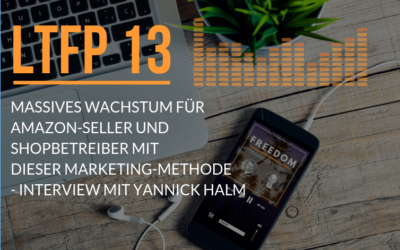 Massives Wachstum für Amazon-Seller und Shopbetreiber mit dieser Marketing-Methode – ein Interview mit Yannick Halm