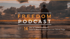 lets talk freedom podcast episode 14 was ist freisein