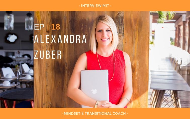 Interview mit Mindset & Transitional Coach Alexandra Zuber